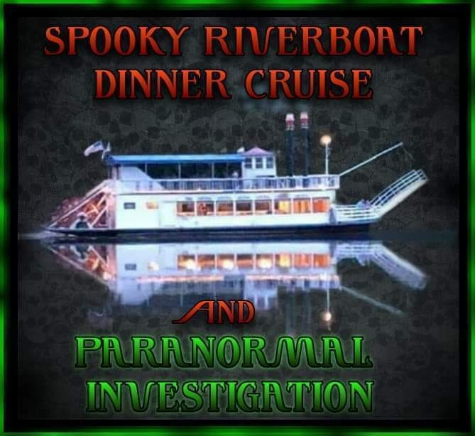 Spooky Dinner Cruise & Paranormal Investigation